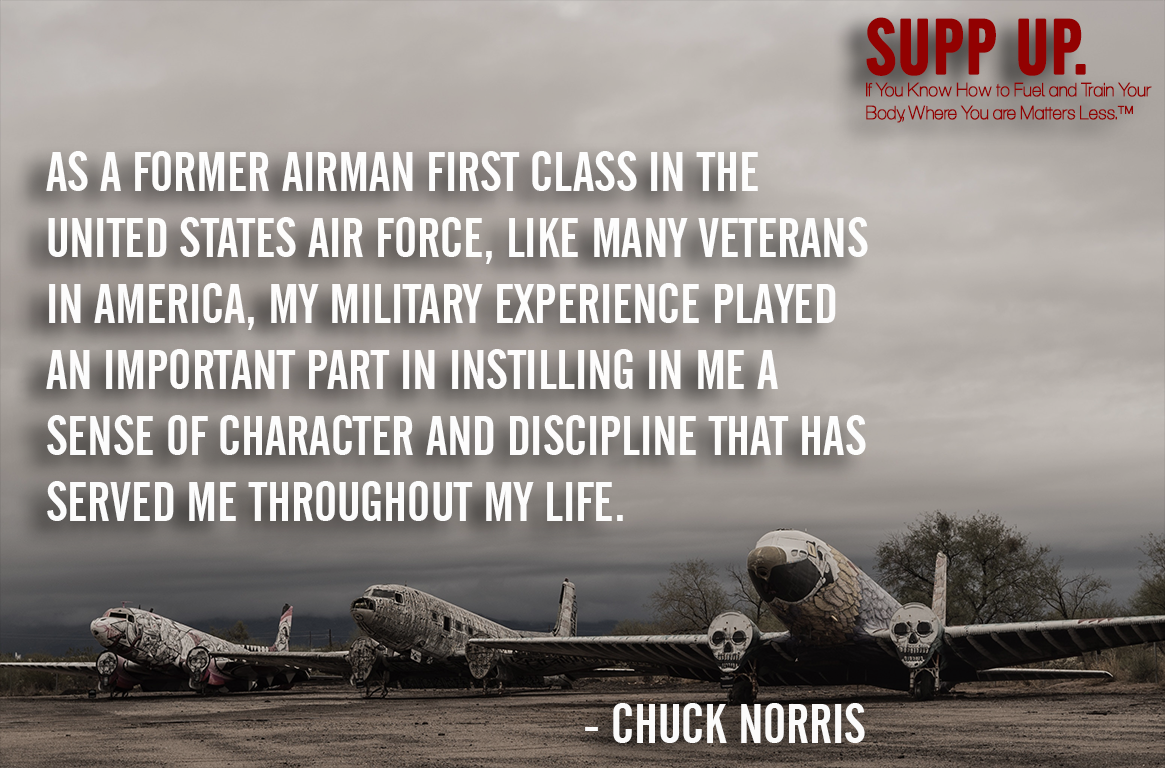 As a former Airman First Class in the United States Air Force like many veterans in America my military experience Chuck Norris, Chuck Norris quotes, SUPP UP quotes, military quotes