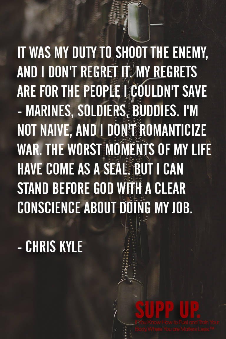 It was my duty to shoot the enemy and I don't regret it Chris Kyle, Chris Kyle quotes, SUPP UP quotes, military quotes